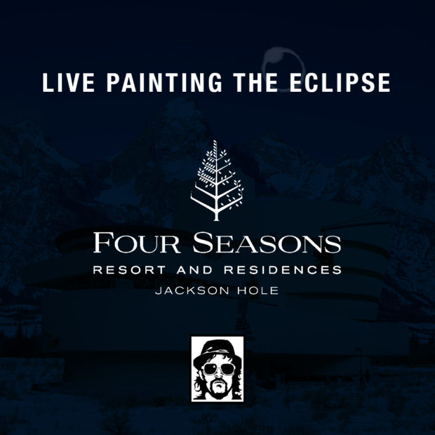 Borbay to Live Paint The 2017 Eclipse at Four Seasons Jackson Hole